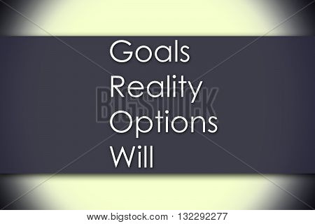 Goals Reality Options Will Grow - Business Concept With Text
