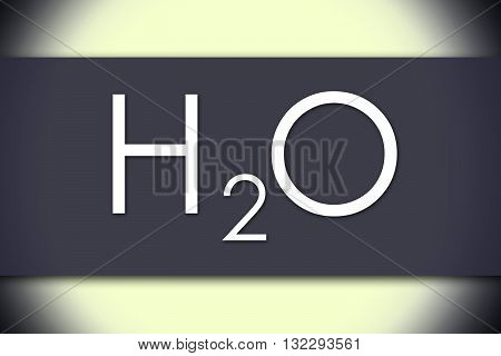 H2O - Water Molecule - Business Concept With Text