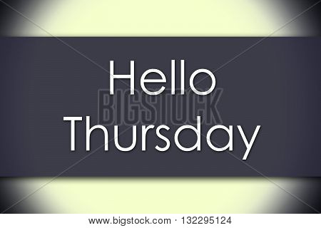 Hello Thursday - Business Concept With Text