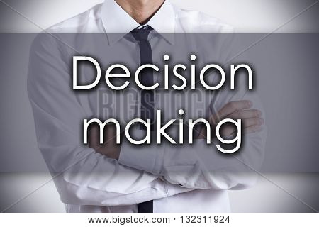 Decision Making - Young Businessman With Text - Business Concept