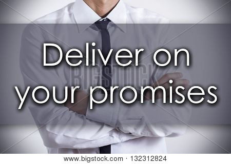 Deliver On Your Promises - Young Businessman With Text - Business Concept