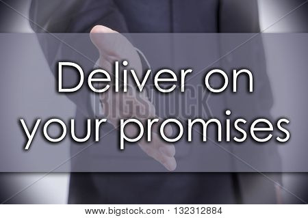 Deliver On Your Promises - Business Concept With Text