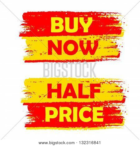 buy now and half price banners - text in yellow and red drawn labels, business shopping concept, vector