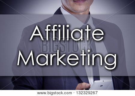 Affiliate Marketing - Young Businessman With Text - Business Concept