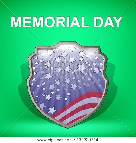 Shield of America. Memorial Day Celebration Poster. Memorial Day American Flag. Memorial Day Shield Background.