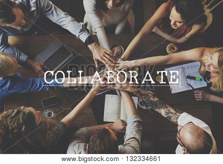 Collaborate Collaboration Cooperation Support Teamwork Concept