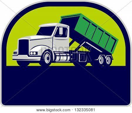 Illustration of a roll-off truck with container bin on back viewed from side set inside half circle done in retro style.