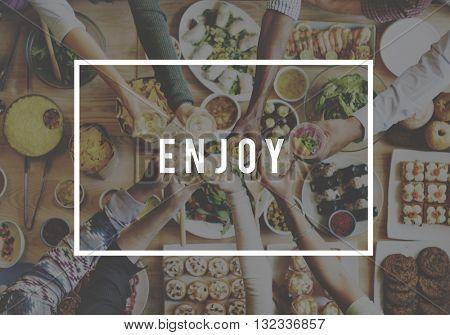 Enjoy Fun Happiness Life Like Live Love Pleasure Concept