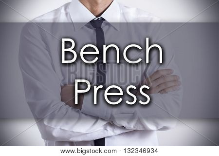Bench Press - Young Businessman With Text - Business Concept