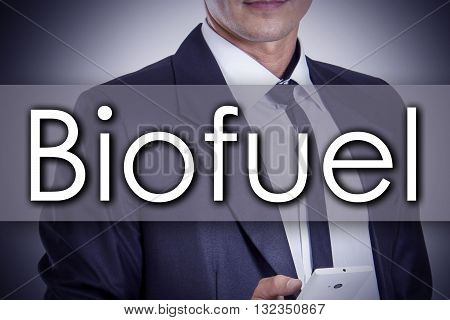 Biofuel - Young Businessman With Text - Business Concept
