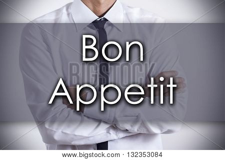 Bon Appetit - Young Businessman With Text - Business Concept