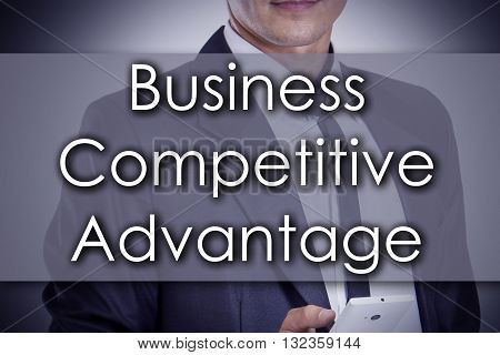 Business Competitive Advantage - Young Businessman With Text - Business Concept