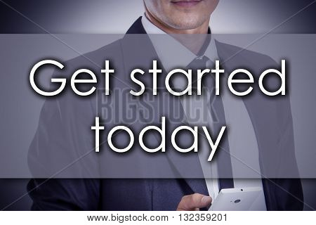 Get Started Today - Young Businessman With Text - Business Concept