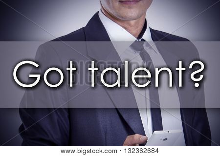Got Talent? - Young Businessman With Text - Business Concept