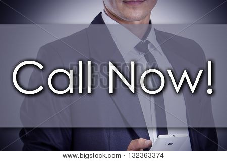 Call Now! - Young Businessman With Text - Business Concept