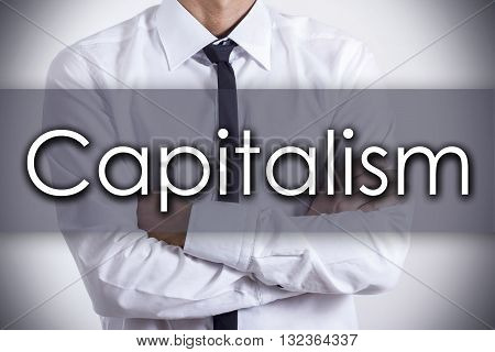 Capitalism - Young Businessman With Text - Business Concept