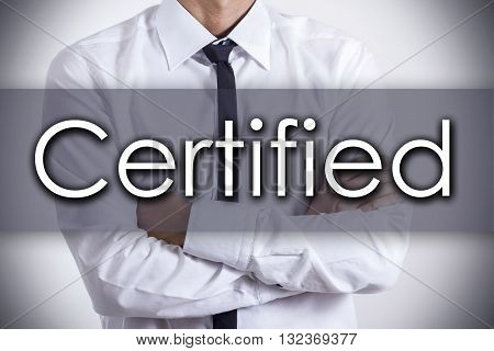 Certified - Young Businessman With Text - Business Concept