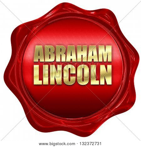 abraham lincoln, 3D rendering, a red wax seal