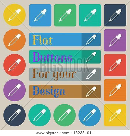 Pipette Icon Sign. Set Of Twenty Colored Flat, Round, Square And Rectangular Buttons. Vector