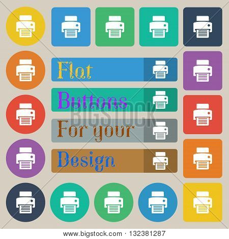 Fax, Printer Icon Sign. Set Of Twenty Colored Flat, Round, Square And Rectangular Buttons. Vector