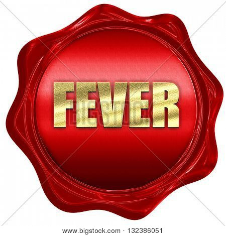 fever, 3D rendering, a red wax seal