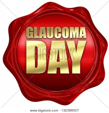 glaucoma day, 3D rendering, a red wax seal