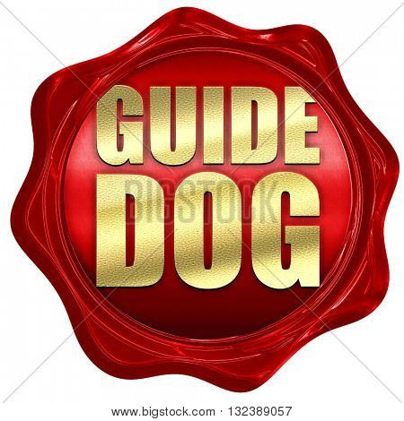 guide dog, 3D rendering, a red wax seal
