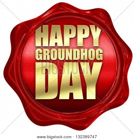 happy groundhog day, 3D rendering, a red wax seal