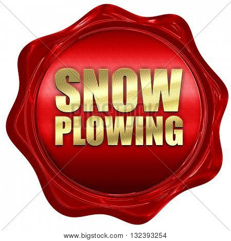 snow plowing, 3D rendering, a red wax seal