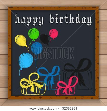 Illustration of Happy birthday background with color balloons and gift boxes written by color chalk on blackboard