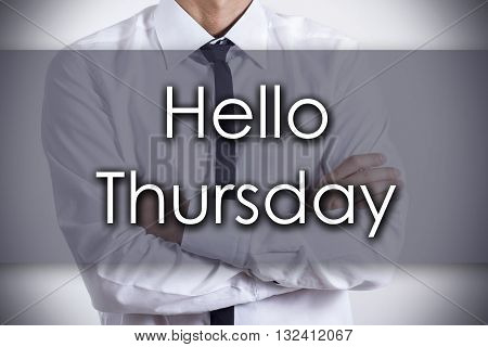 Hello Thursday - Young Businessman With Text - Business Concept