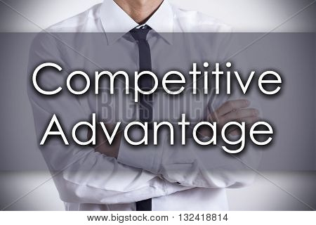 Competitive Advantage - Young Businessman With Text - Business Concept