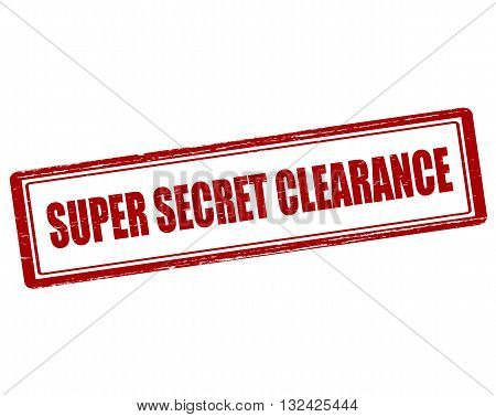 Rubber stamp with text super secret clearance inside vector illustration