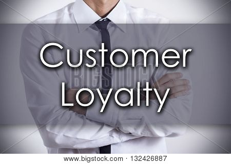 Customer Loyalty - Young Businessman With Text - Business Concept