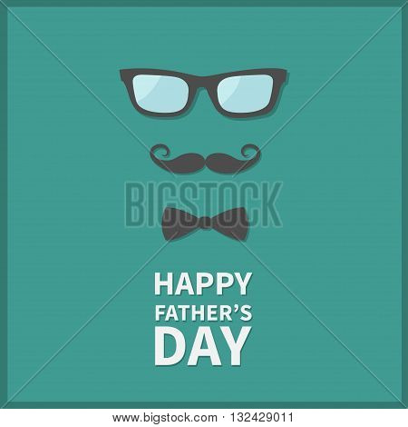 Happy fathers day. Greeting card with curl moustache neck bow tie and eyeglasses. Hipster big mustache and sunglasses. Green background. Flat design. Vector illustration