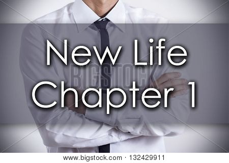 New Life Chapter 1  - Young Businessman With Text - Business Concept