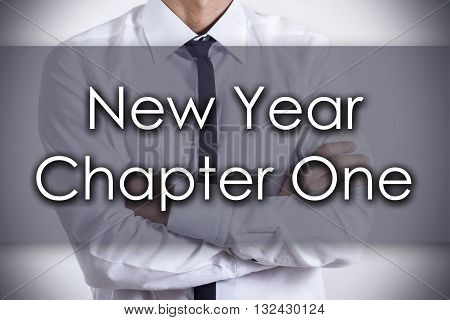 New Year Chapter One - Young Businessman With Text - Business Concept