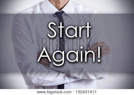 Start Again! - Young Businessman With Text - Business Concept