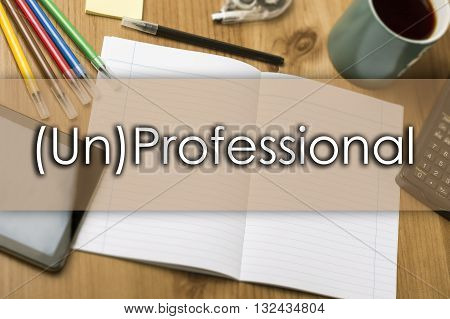 (un)professional - Business Concept With Text