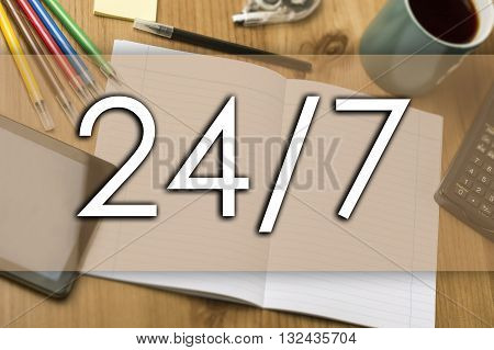 24/7 - Business Concept With Text