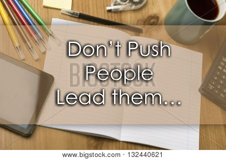 Don't Push People Lead Them… - Business Concept With Text