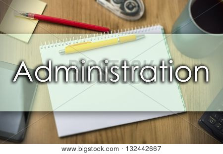 Administration -  Business Concept With Text