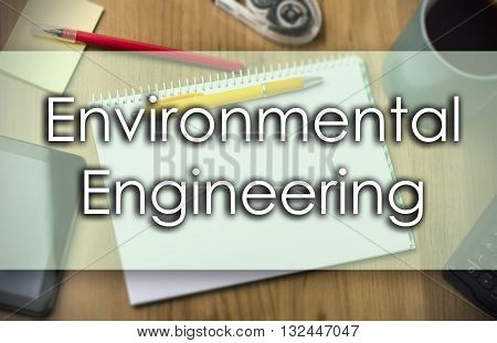 Environmental Engineering -  Business Concept With Text