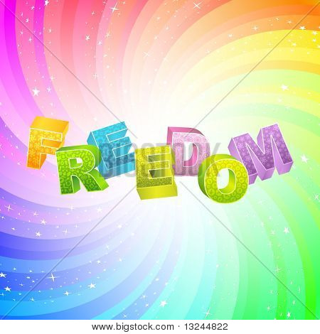 FREEDOM. Rainbow 3d illustration.