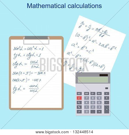 The mathematical formulas. Calculator tablet and white paper into a flat style. Handwritten formulas. School curriculum the learning of mathematics. The educational concept. Vector illustration.
