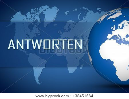 Antworten - german word for answer or respond concept with globe on blue world map background