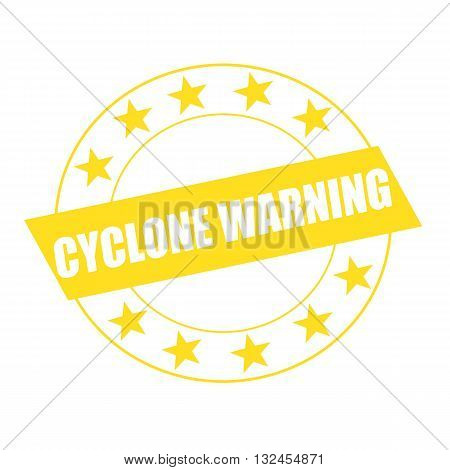 CYCLONE WARNING white wording on yellow Rectangle and Circle yellow stars
