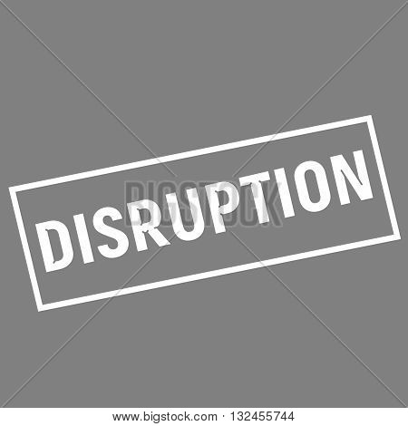 DISRUPTION white wording on rectangle gray background