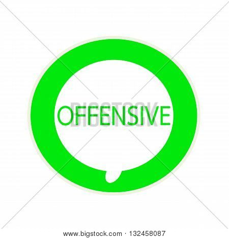 OFFENSIVE green wording on Circular white speech bubble