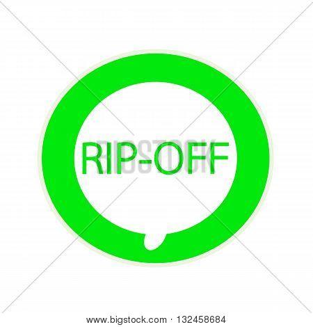 RIP-OFF green wording on Circular white speech bubble